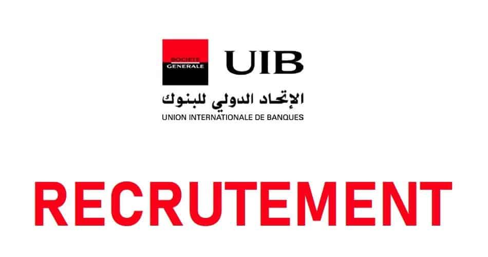 Union Internationale de Banques UIB recrute GESTIONNAIRE